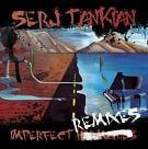 Serj Tankian - Imperfect Remixes
