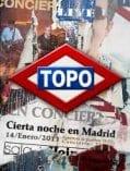 Topo - Cierta Noche En Madrid