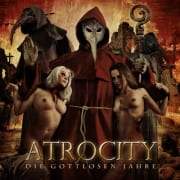 Atrocity - Die Gottlosen Jahre