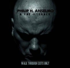 Phil Anselmo Walk Through Exits Only